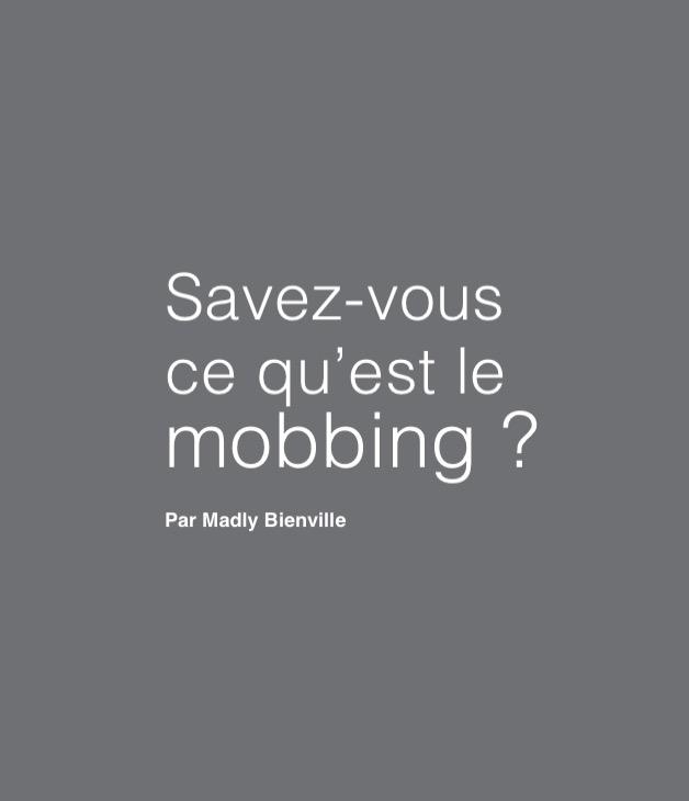 Madly Bienville : savez-vous ce qu'est le mobbing ?
