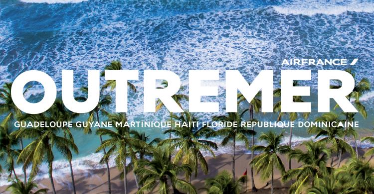 Air France Outremer, voyage au coeur de la Caraïbes