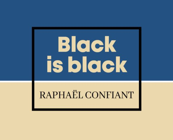 Black is black - Raphael Confiant